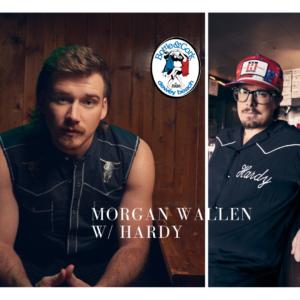 Morgan Wallen w/ Hardy